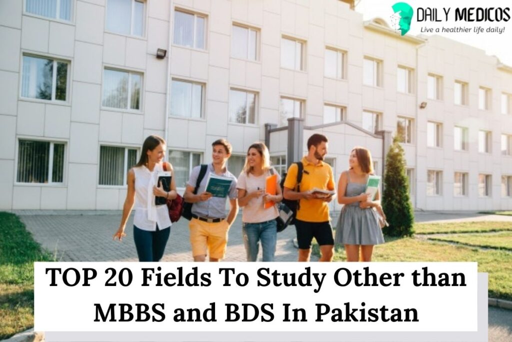 TOP 20 Medical Fields To Study Other than MBBS and BDS (With Scope in Pakistan) 2 - Daily Medicos