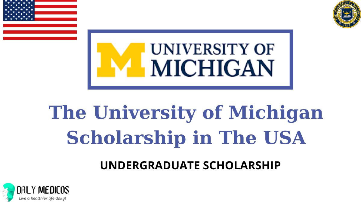 The University of Michigan Scholarship for Undergraduate Students 2021, USA 1 - Daily Medicos