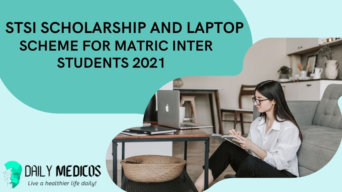 STSI SCHOLARSHIP AND LAPTOP SCHEME FOR MATRIC INTER STUDENTS 2021 21 - Daily Medicos