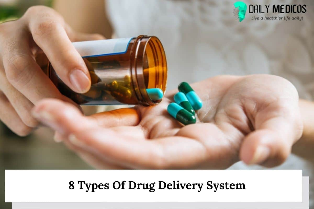 8 Types Of Drug Delivery System 1 - Daily Medicos