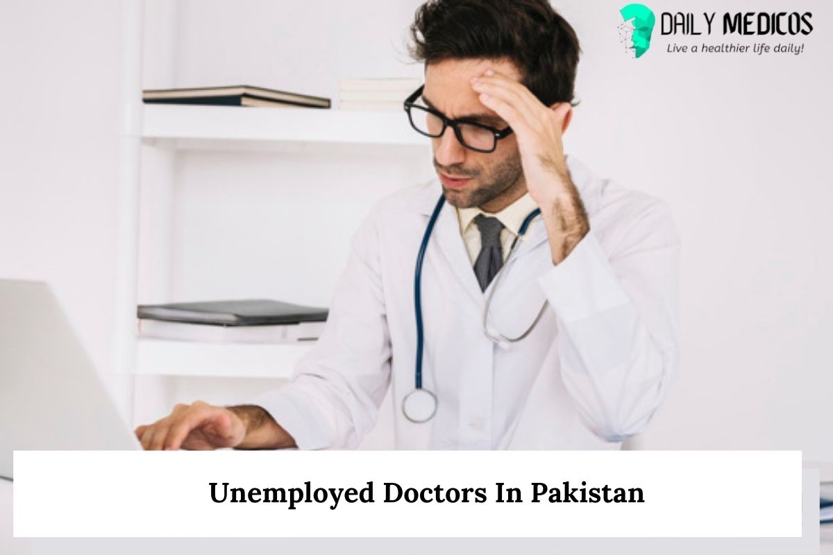 Unemployed Doctors In Pakistan 28 - Daily Medicos