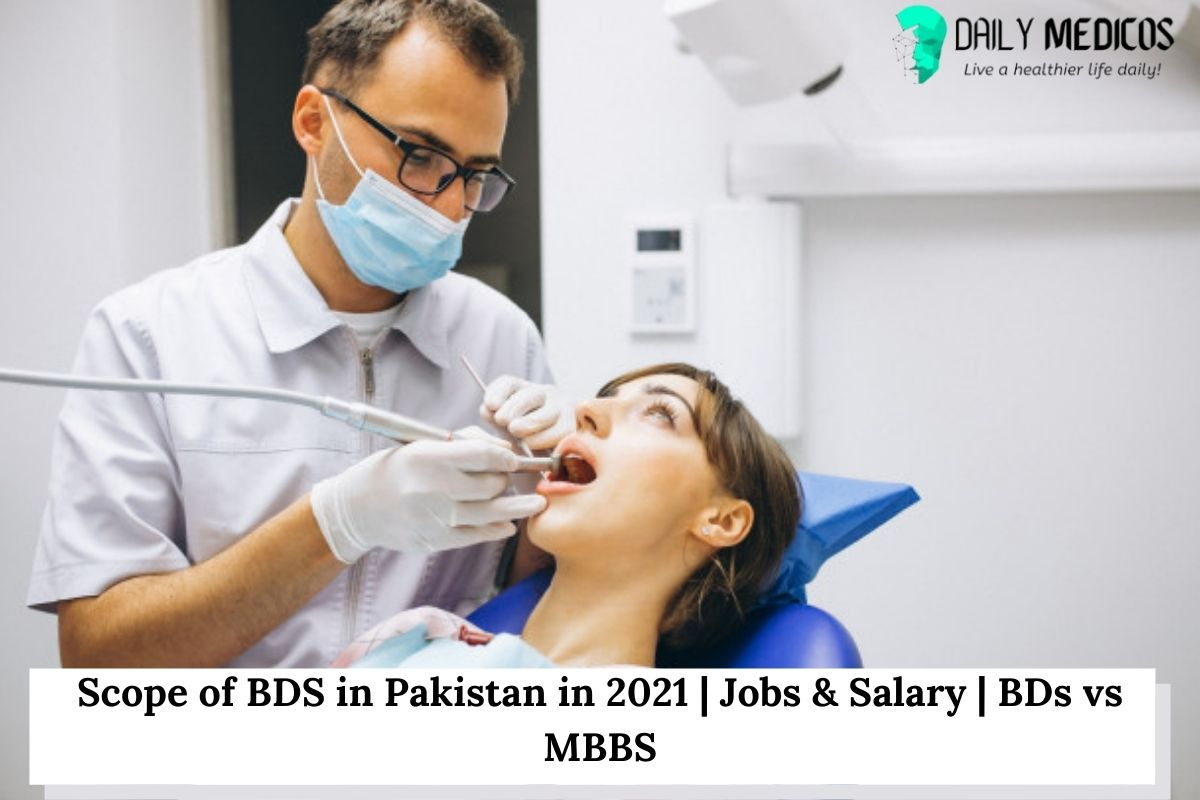 Scope of BDS in Pakistan in 2021   Jobs & Salary   BDs vs MBBS 1 - Daily Medicos