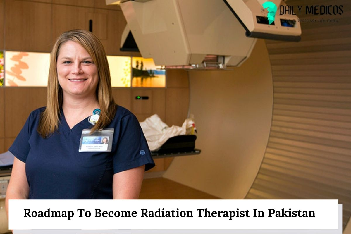 Roadmap To Become Radiation Therapist In Pakistan 1 - Daily Medicos