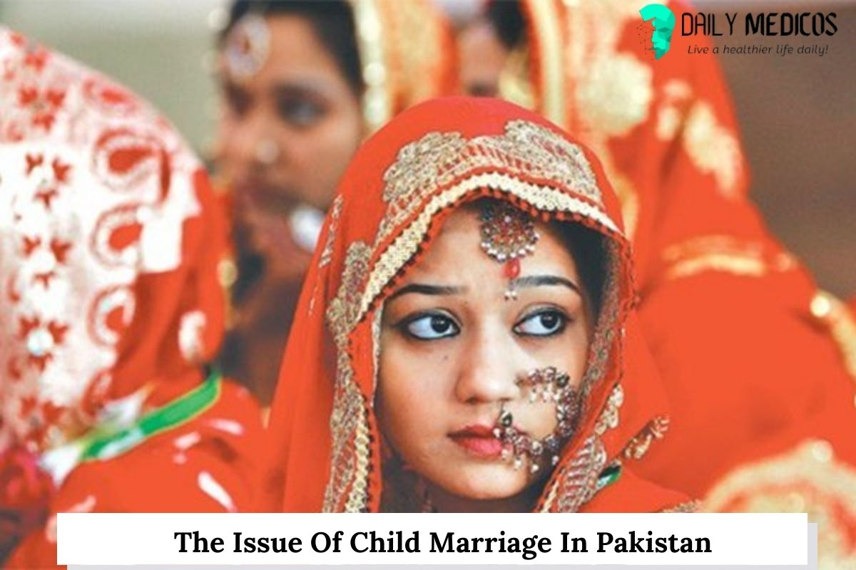 The Issue Of Child Marriage In Pakistan 25 - Daily Medicos