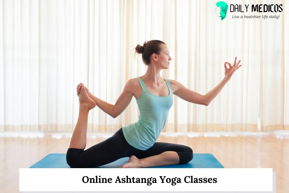 Online Ashtanga Yoga Classes 1 - Daily Medicos