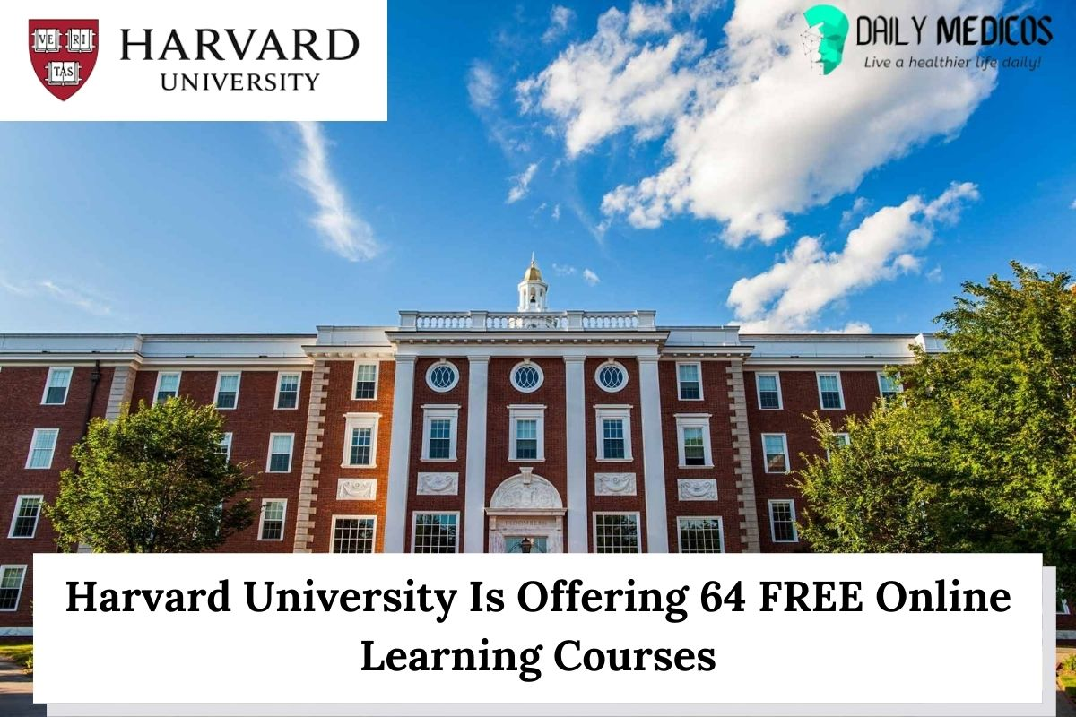 Harvard University Is Offering 64 FREE Online Learning Courses 1 - Daily Medicos