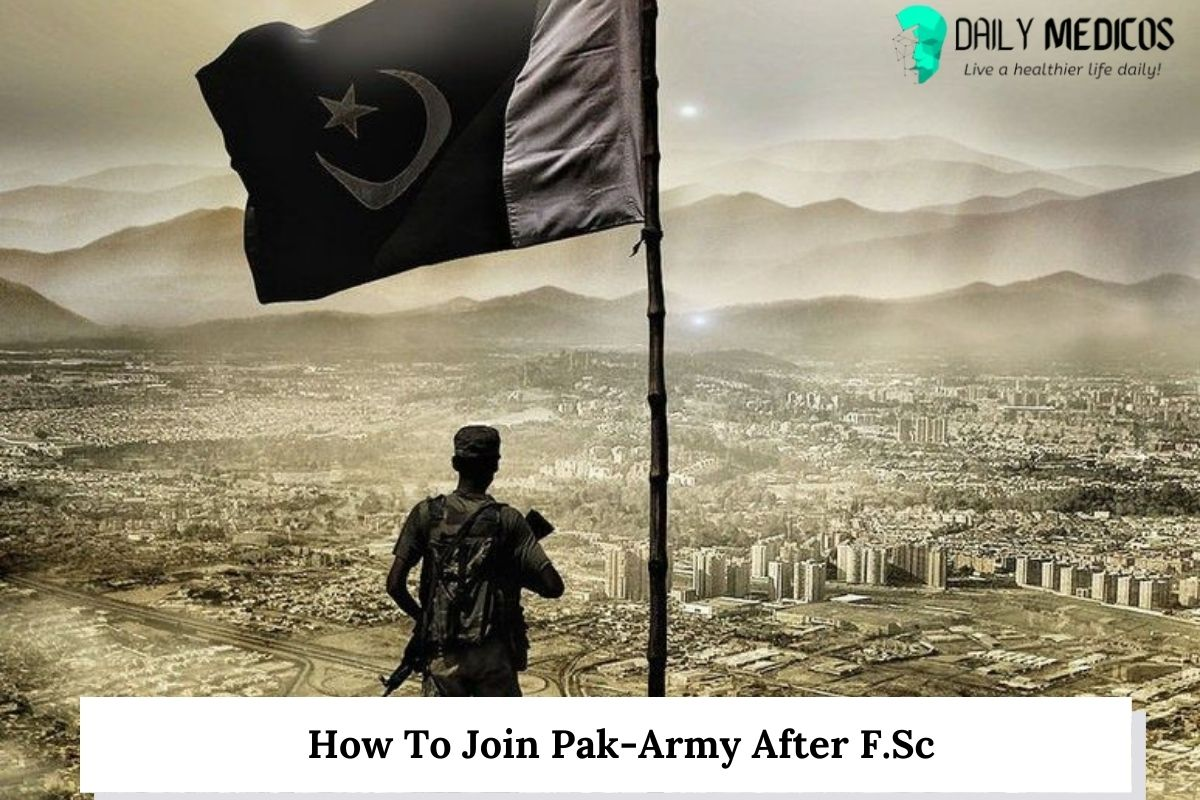 How To Join Pak-Army After F.Sc 1 - Daily Medicos