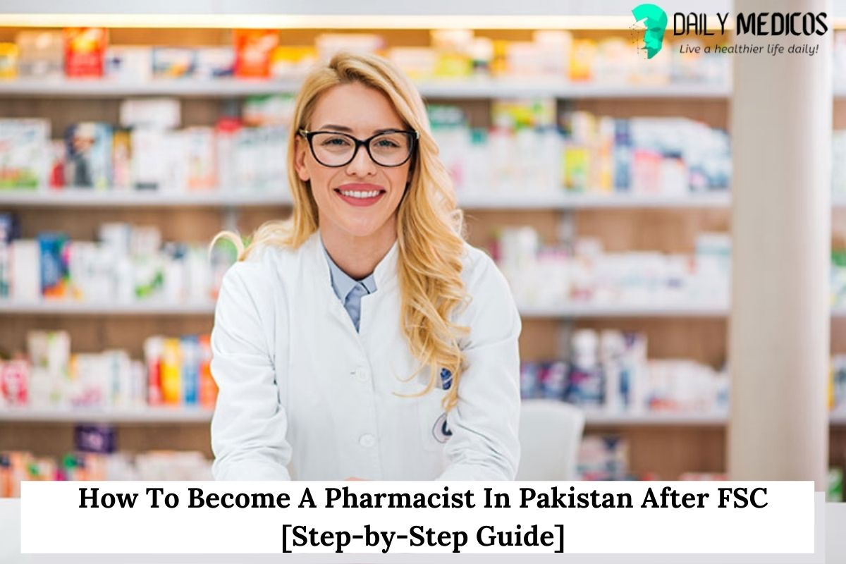 How To Become A Pharmacist In Pakistan After FSC [Step-by-Step Guide] 1 - Daily Medicos