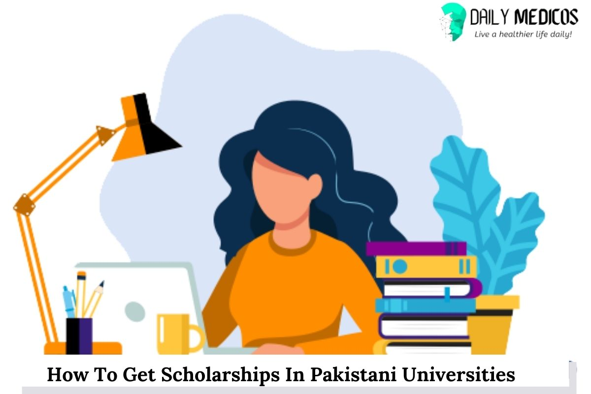 How To Get Scholarships In Pakistani Universities 1 - Daily Medicos