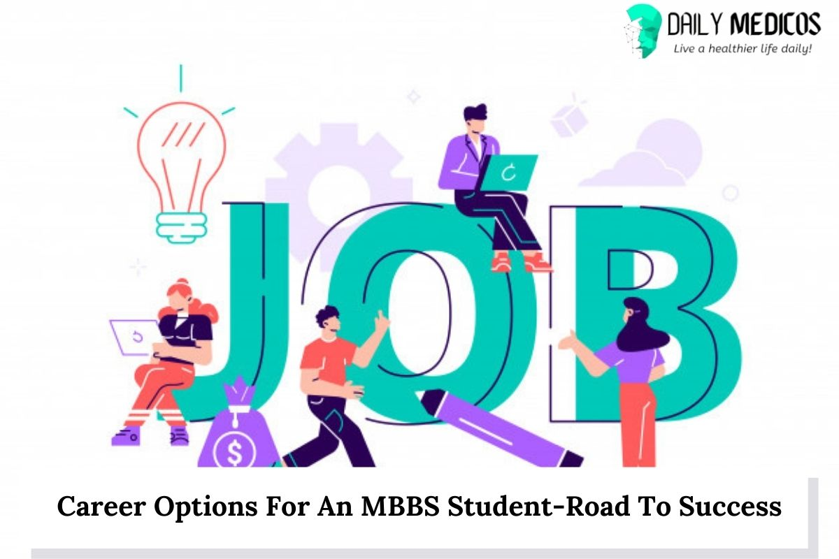 Career Options For An MBBS Student-Road To Success 1 - Daily Medicos