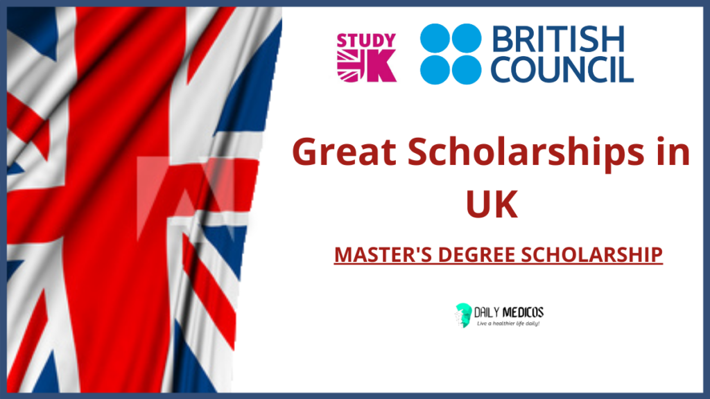 GREAT Scholarships 2021 in the UK   Study in the UK 1 - Daily Medicos