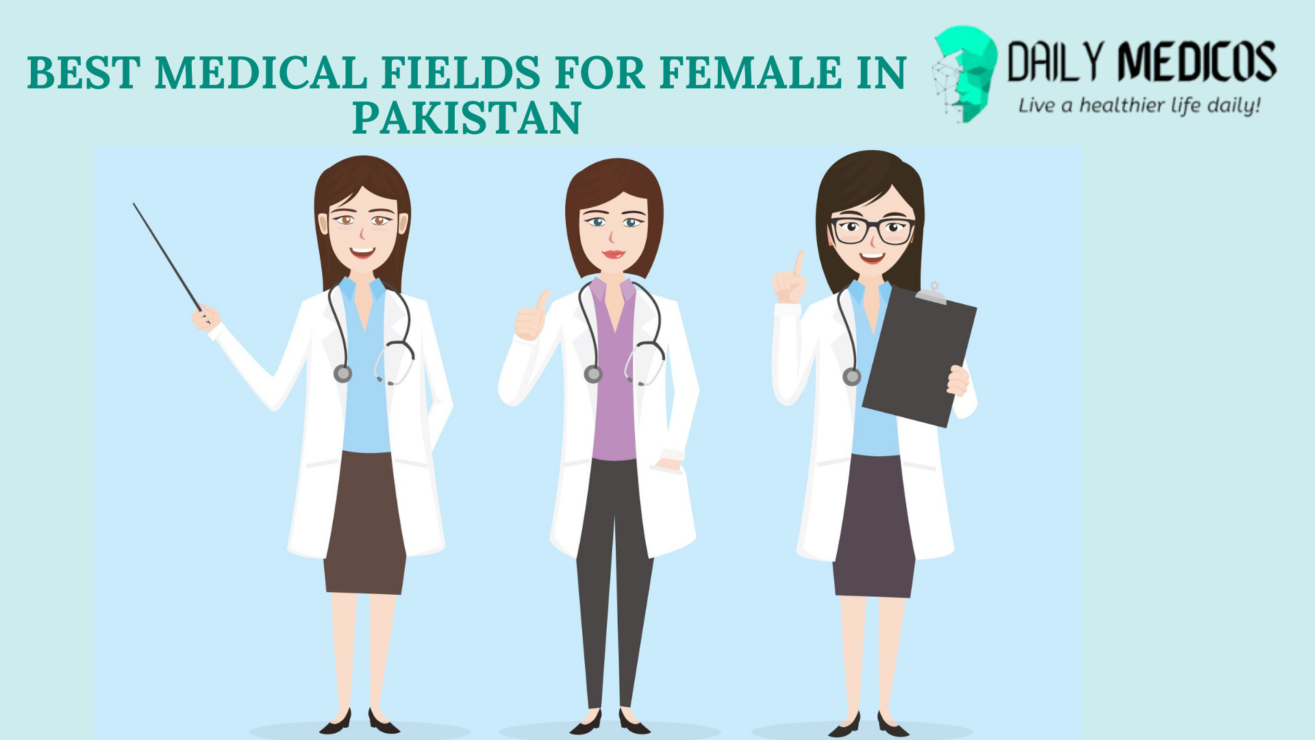 Top 05 Best Medical Fields for Female in Pakistan [Detailed Guide] 1 - Daily Medicos