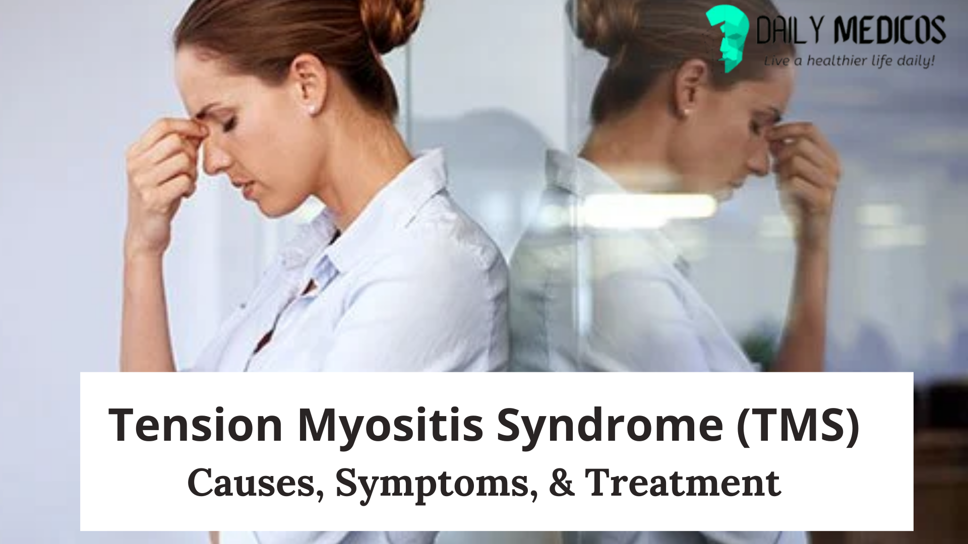Tension Myositis Syndrome (TMS) [Causes, Symptoms, & Treatment] 19 - Daily Medicos