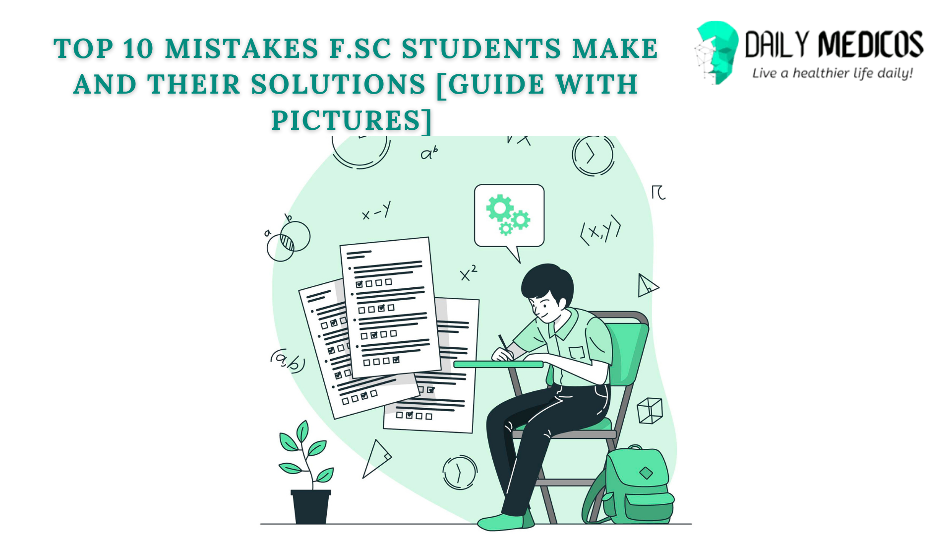 Top 10 Mistakes F.Sc Students Make And Their Solutions [Guide with Pictures] 1 - Daily Medicos
