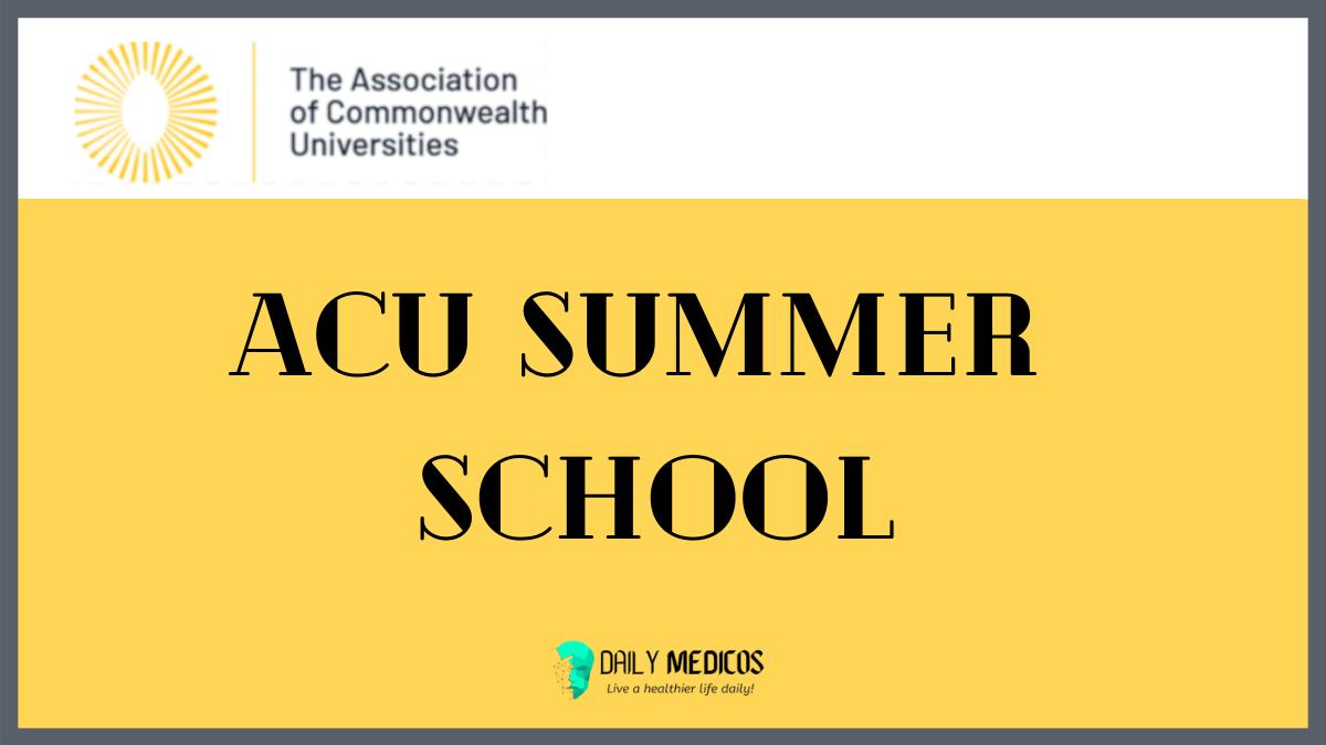 ACU Summer School 2021 | 2-13 August 2021 | Apply Now 7 - Daily Medicos