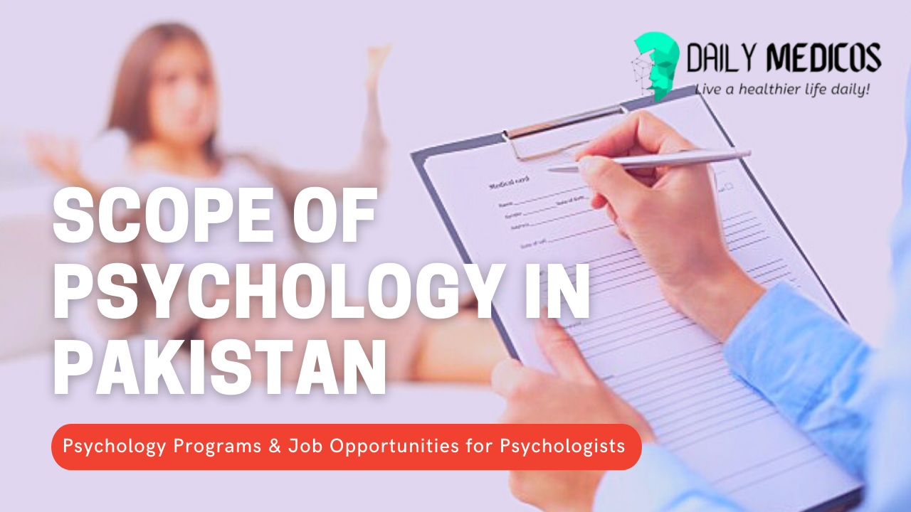 Scope of Psychology in Pakistan [Detailed Guide] 1 - Daily Medicos