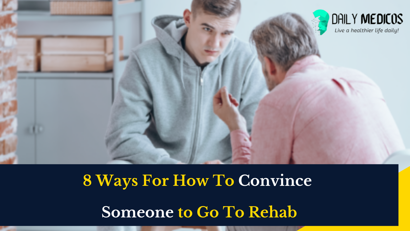 8 Ways For How To Convince Someone to Go To Rehab 16 - Daily Medicos