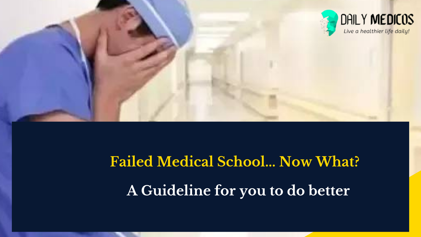 Failed Medical School... Now What? A Guideline for you to do better 1 - Daily Medicos