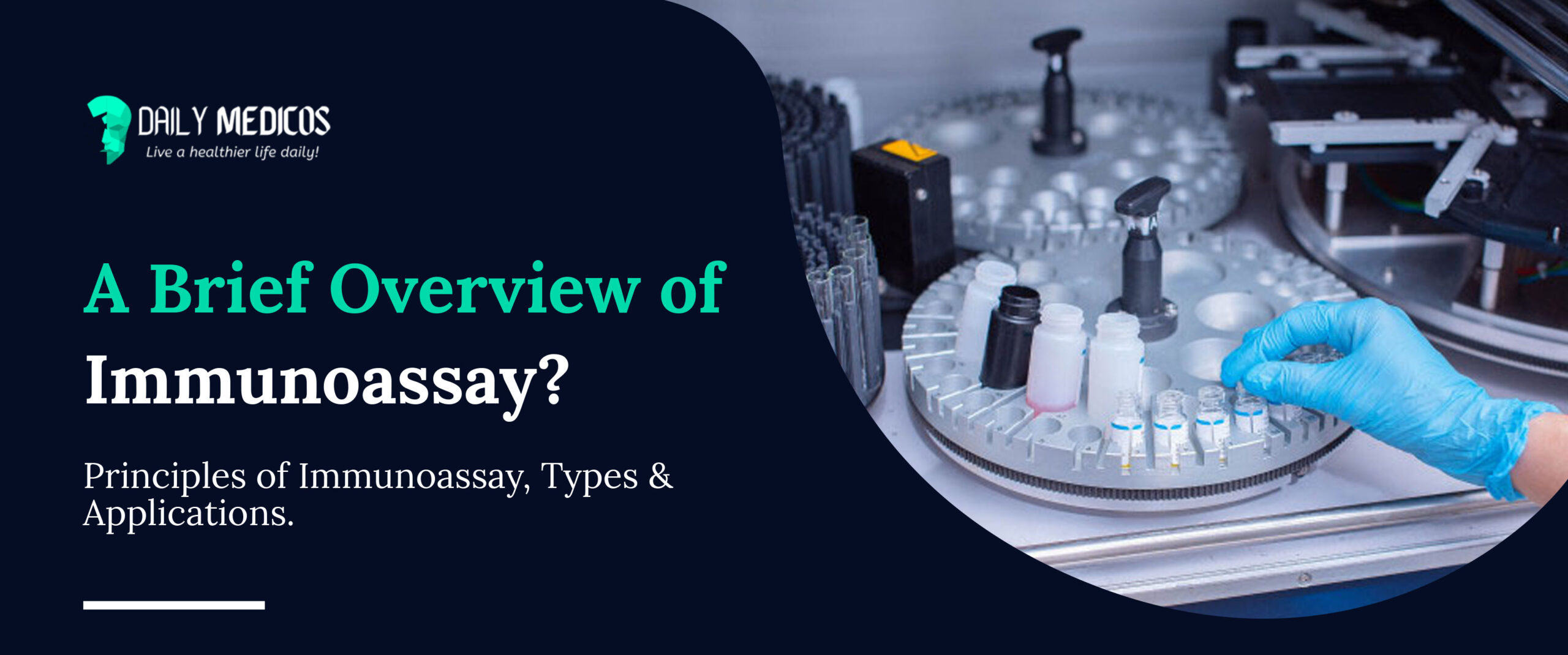 A Brief Overview of Immunoassay [Principles of Immunoassay, Types & Applications] 1 - Daily Medicos