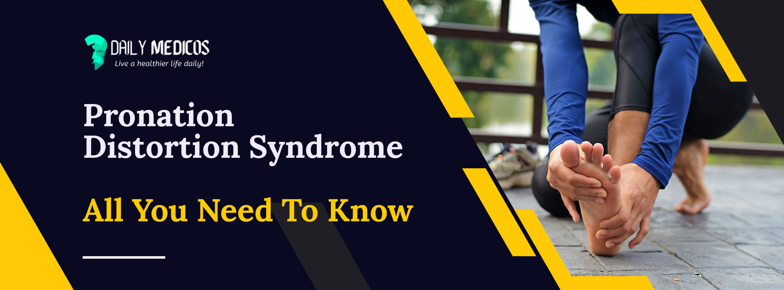 Pronation Distortion Syndrome: All You Need To Know 1 - Daily Medicos