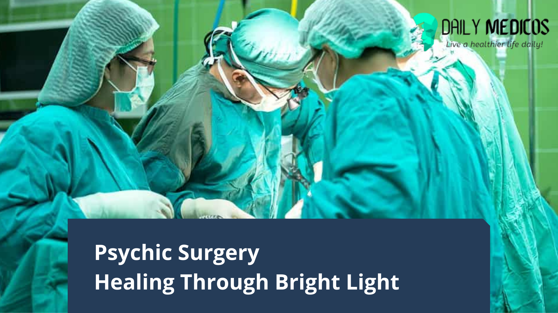 Psychic Surgery - Healing Through Bright Light