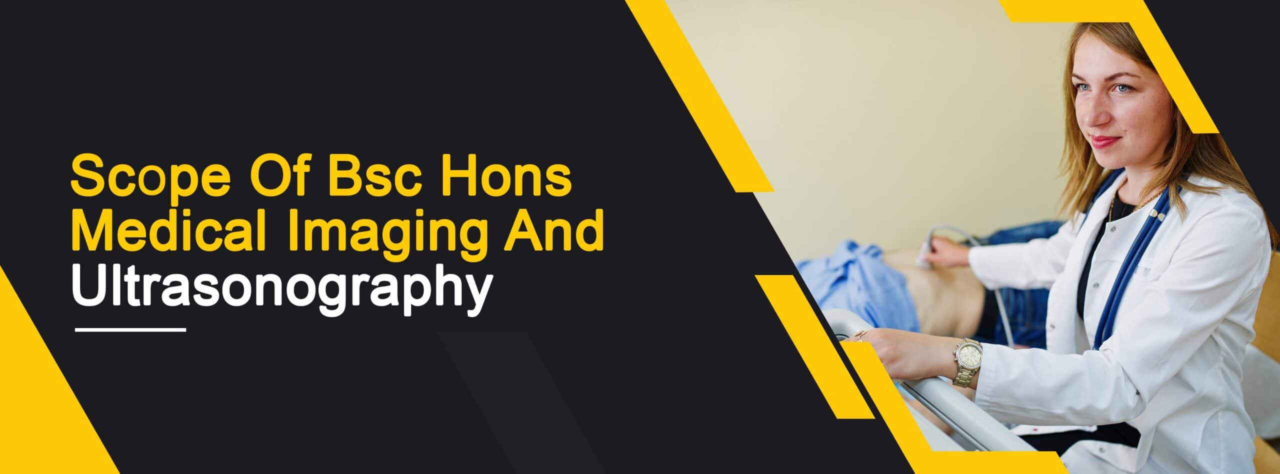 Scope Of Bsc Hons Medical Imaging And Ultrasonography 1 - Daily Medicos