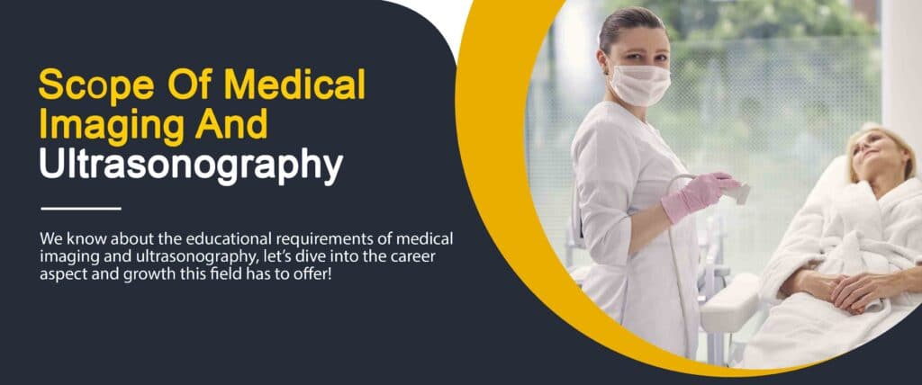 Scope Of Bsc Hons Medical Imaging And Ultrasonography 3 - Daily Medicos