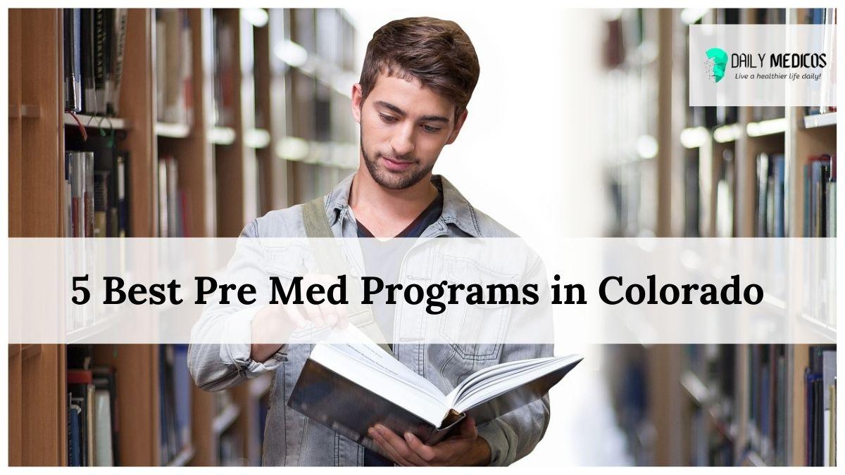 5 Best Pre Med Programs in Colorado 5 Best Pre Med Programs in Colorado