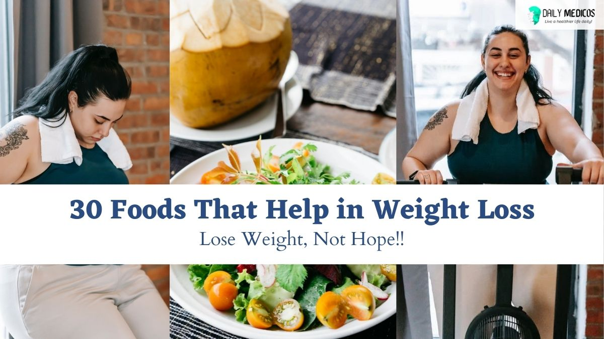 30 Foods That Help in Weight Loss