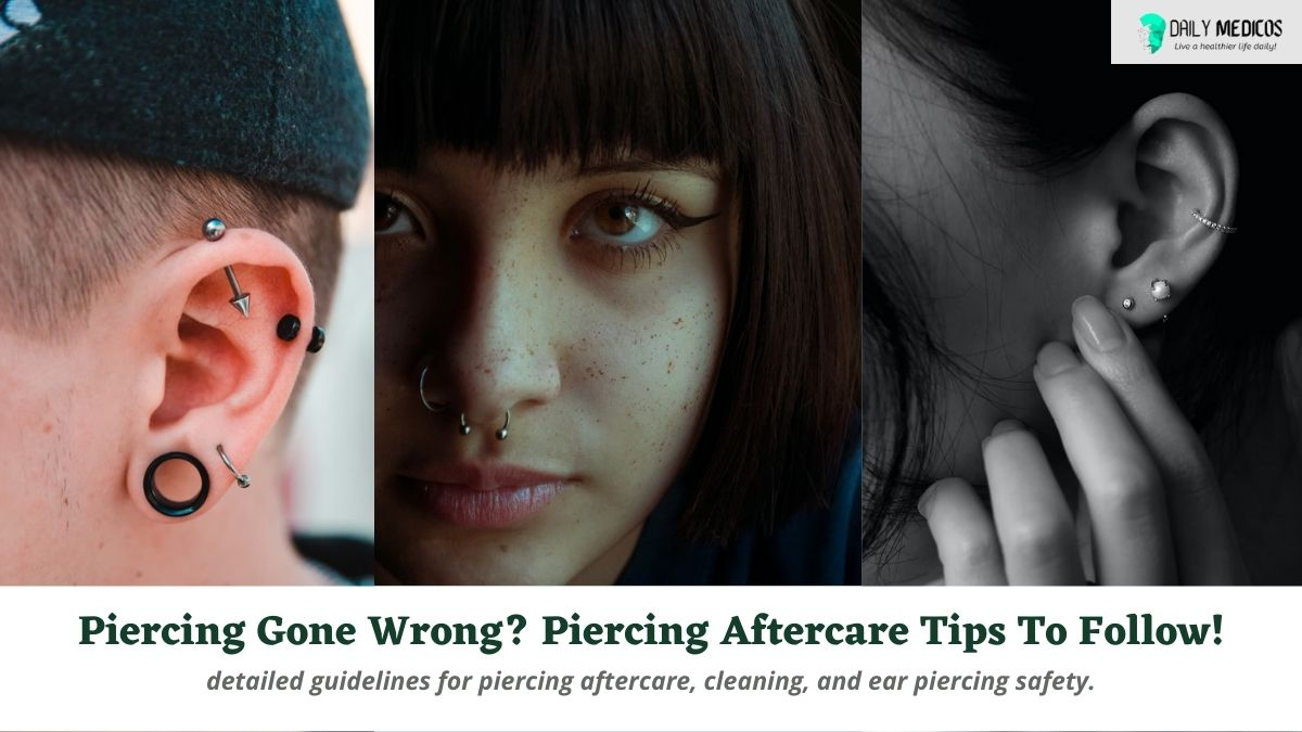Piercing Gone Wrong? Piercing Aftercare Tips To Follow! 1 - Daily Medicos