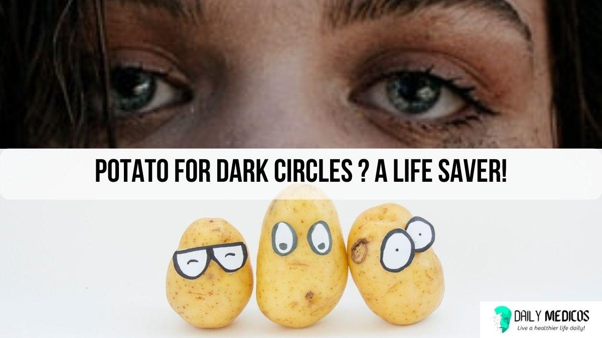 Potato for Dark Circles