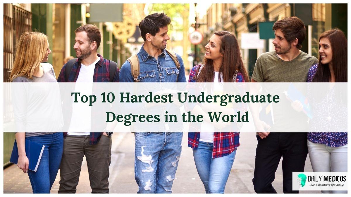 Top 10 Hardest Undergraduate Degrees in the World