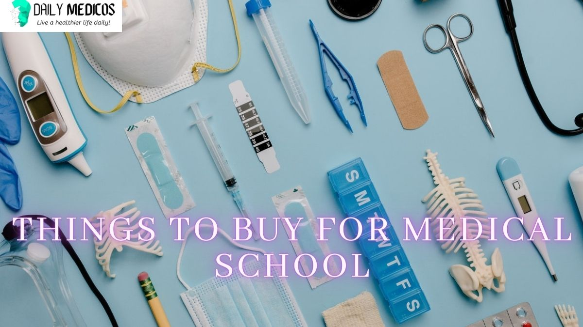 Things to Buy for Medical School